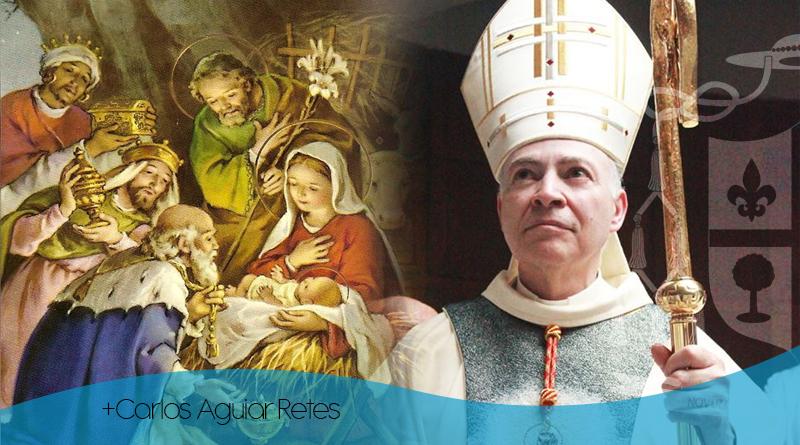 Homilia de Mons. Aguiar Retes sobre la Epifanía del Señor.