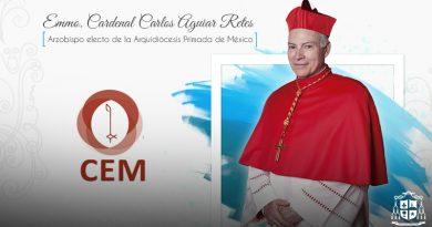 Emmo. Cardenal Carlos Aguiar Retes, Arzobispo Electo de la Arquidiócesis Primada de México.