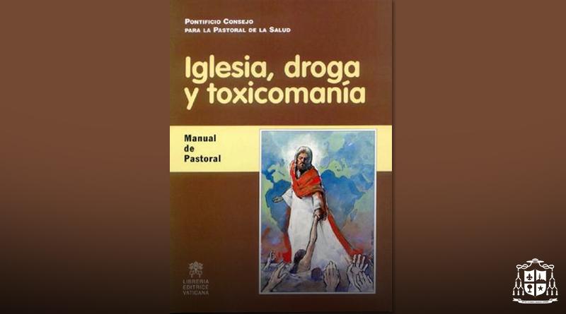 Iglesia, Droga y Toxicomanía | Manual de Pastoral